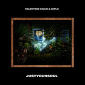JustYourSoul by Valentino Khan