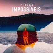 Impossíveis by Piruka