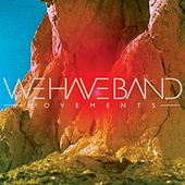 Movements (Deluxe Edition) by We Have Band