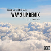 Way 2 Up Remix (feat. Curren$y) by Deelow Diamond Man
