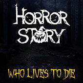 Horror Story: Who Lives to Die by Jeff Winner