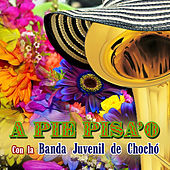 A Pie Pisa'o de Banda Juvenil de Chochó