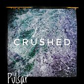 Crushed by Pulsar