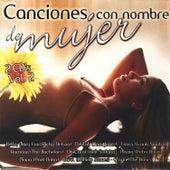Canciones Con Nombre De Mujer Vol. 2 von Various Artists