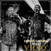 Meu Vício (Ao Vivo) de Carlos Caetano