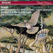 Respighi: Pines of Rome; Fountains of Rome; Roman Festivals by Academy Of St. Martin-In-The-Fields