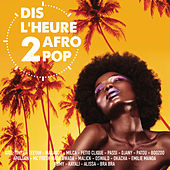 Dis l'heure 2 Afro Pop by Various Artists
