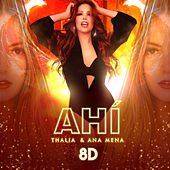 Ahí (8D Version) by Thalía