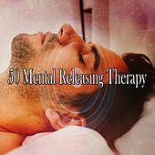 50 Mental Releasing Therapy by Lullaby Land