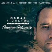 Aquella noche de tu partida by Oscar Figueroa