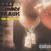 Tha Take Ova von Sonny Black