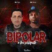 Bipolar É Teu Piriquito von Mc Siena