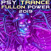 Psy Trance Fullon Power 2019 (Goa Doc DJ Mix) by Goa Doc