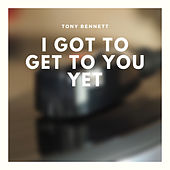 I Got to Get to You Yet de Gene Vincent