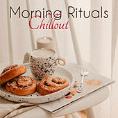 Morning Rituals ❤️ Chillout – Shower Music, Wake Up Soundscapes and Breakfast Playlist for a Perfect Day de Various Artists