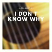 I Don't Know Why di Dean Martin