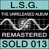 The Unreleased Album / Complete by L.S.G.