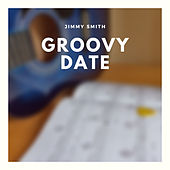Groovy Date von Jimmy Smith
