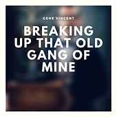 Breaking Up That Old Gang of Mine by Gene Vincent