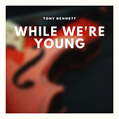 While We're Young de Tony Bennett
