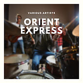 Orient Express by Various Artists