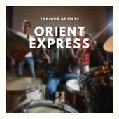 Orient Express von Various Artists