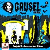 004/Projekt X - Invasion der Aliens von Gruselserie