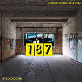 187 Rewind (Come Selecta) by 187 Lockdown