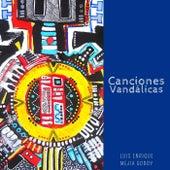 Canciones Vandálicas de Luis Enrique Mejia Godoy
