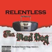Tha Buried Treasure Trilogy, Vol. 1: Relentless (Tha Beginning) de Tha Mad Dog