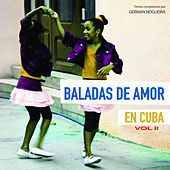 Baladas de amor en Cuba Vol 2 von Various Artists