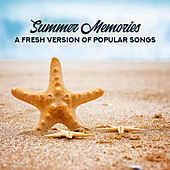 Summer Memories: A Fresh Version of Popular Songs de Various Artists