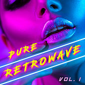 Pure Retrowave, Vol. 1 - EP by Various Artists