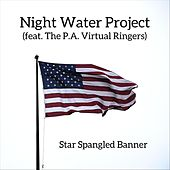 Star Spangled Banner (feat. The P.A. Virtual Ringers) by Night Water Project