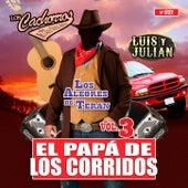 El Papa De Los Corridos, Vol. 3 by Luis Y Julian