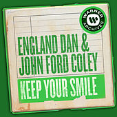 Keep Your Smile von England Dan & John Ford Coley