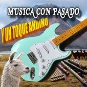 Musica Con Pasado y un Toque Andino by Grupo Vientos De Los Andes