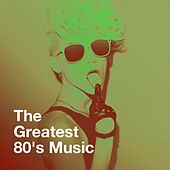 The Greatest 80's Music by Various Artists
