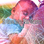 28 Give Into the Storm by Rain Sounds and White Noise