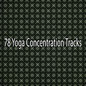 78 Yoga Concentration Tracks by Yoga Music