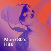 More 80's Hits by Various Artists