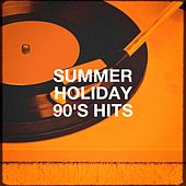 Summer Holiday 90's Hits by Various Artists