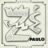 Preto & Branco de Zé Paulo