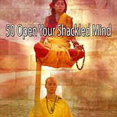 50 Open Your Shackled Mind de Zen Meditation and Natural White Noise and New Age Deep Massage