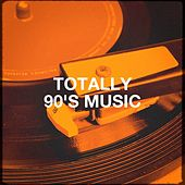 Totally 90's Music by Various Artists