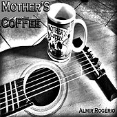 Mother's Coffee de Almir Rogério