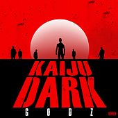 Kaiju Dark by The Godz
