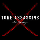 The Beginning von Tone Assassins