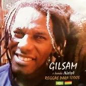 Reggae para Todos de Gilsam e Banda Airiyê