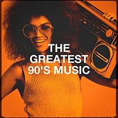 The Greatest 90's Music by Various Artists